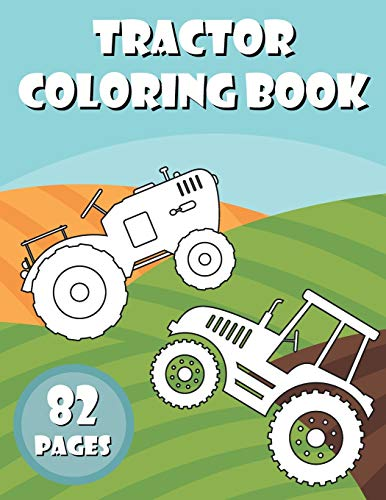 Tractor Coloring Book: Activity Books for Preschooler - Coloring Book for Boys, Girls, Fun - book for kids ages 2-8