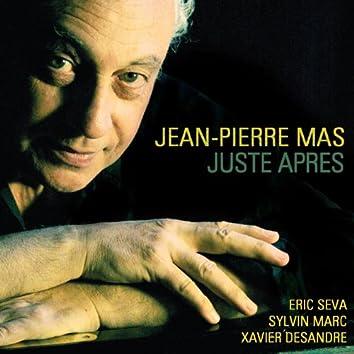 Juste après (feat. Eric Seva, Sylvin Marc, Xavier Desandre)