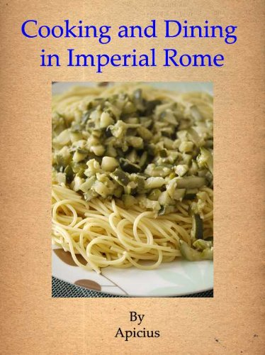 Cooking and Dining in Imperial Rome (Annotated)