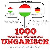 1000 wichtige Wörter auf Ungarisch für die Reise und die Arbeit