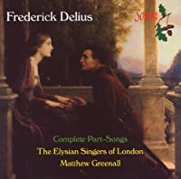 Complete Part Songs by FREDERICK DELIUS (1998-03-31)