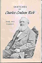 SKETCHES OF CHARLES COULSON RICH AND HIS FAMILY