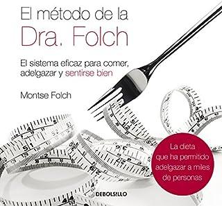 El método de la Dra. Folch: El sistema eficaz para comer, a