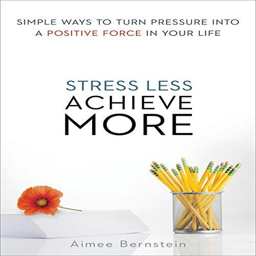 Stress Less, Achieve More audiobook cover art