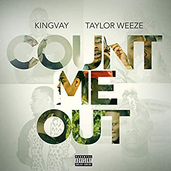 Count Me Out (feat. Taylor Weeze)