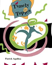Timely Topics: An Advanced Reading, Grammar, & Vocabulary Book (College ESL)