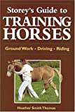 Storey's Guide to Training Horses (Storey€™s Guide to Raising)