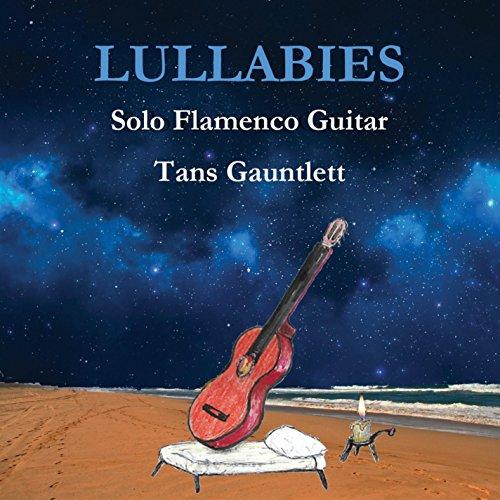Lullabies:Solo Flamenco Guitar