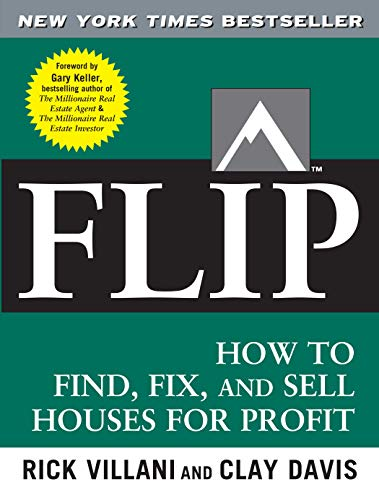 FLIP: How to Find, Fix, and Sell Houses for Profit