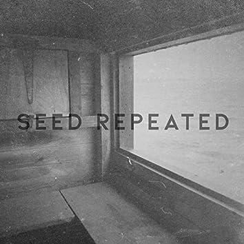 Seed Repeated
