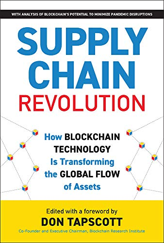 Supply Chain Revolution: How Blockchain Technology Is Transforming the Global Flow of Assets (Blockchain Research Institute Enterprise)