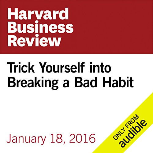 Trick Yourself into Breaking a Bad Habit audiobook cover art