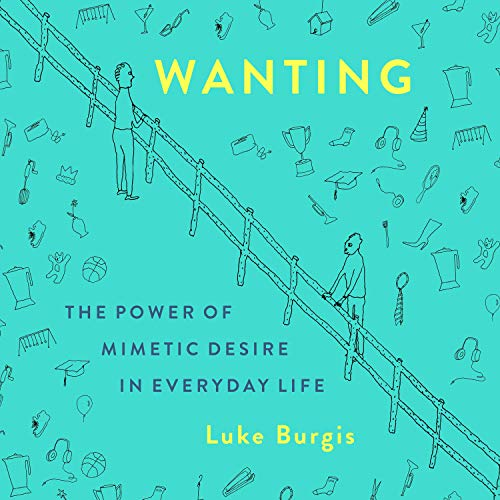 Wanting Audiobook By Luke Burgis cover art