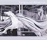 Fairground Attraction by John Comino-James (2003-01-09) - Dewi Lewis Publishing; First Edition edition (2003-01-09) - 09/01/2003