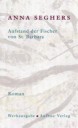 Aufstand der Fischer von St. Barbara: Werkausgabe, Band I/1.1