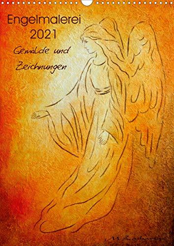 Engelmalerei 2021 Gemälde und Zeichnungen (Wandkalender 2021 DIN A3 hoch)