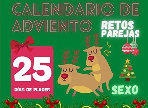 Calendario De Adviento Retos Parejas Sexo: 25 días de placer y juegos sexuales Para animar tu vida sexual y aumentar la libido