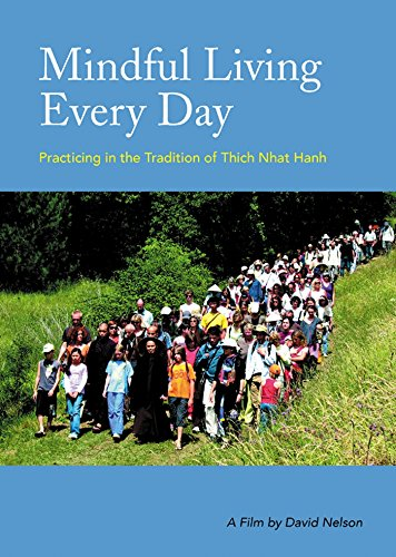 Mindful Living Every Day: Practicing in the Tradition of Thich Nhat Hanh