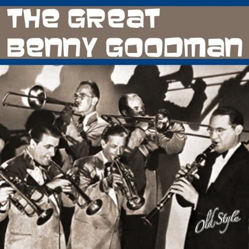 Benny Goodman feat. The Orchestra, Sextet and Quartet, Harry James, Gene Krupa, Teddy Wilson & Lionel Hampton