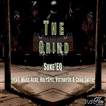The Grind (feat. Mass-Acre, Holyspit, Victoryus & Chad Smith)