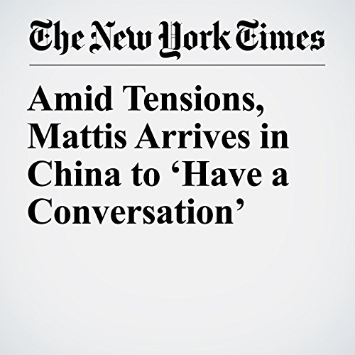 Amid Tensions, Mattis Arrives in China to 'Have a Conversation' copertina