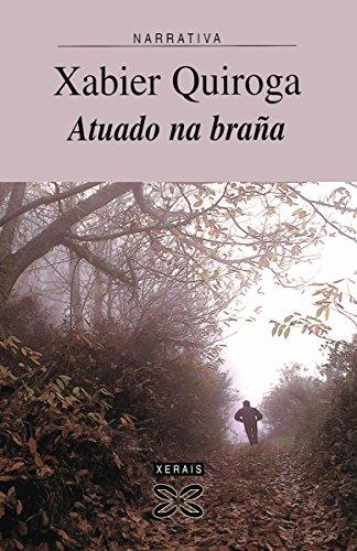 Atuado na braña (EDICIÓN LITERARIA - NARRATIVA E-book) (Galician Edition)