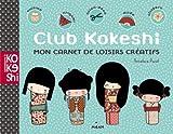 Club Kokeshi - Editions Milan - 13/06/2012