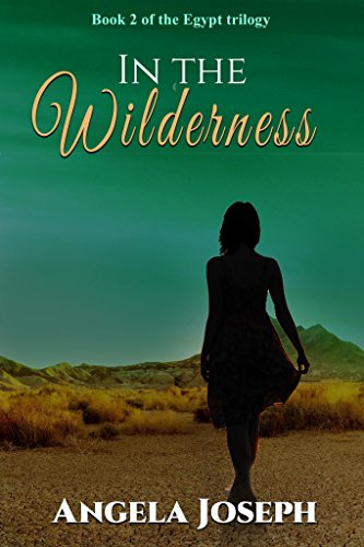 Book: In The Wilderness - Book 2 of the Egypt series by Angela Joseph