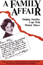 A Family Affair: Helping With M.I.: Helping Families Cope With Mental Illness - A Guide For The Professions 119 (Gap Report)