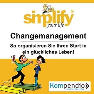 Simplify your life - Changemanagement: So organisieren Sie Ihren Start in ein glücklicheres Leben! Titelbild