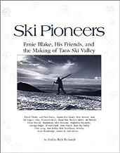Ski Pioneers: Ernie Blake, His Friends, & the Making of Taos Ski Valley