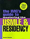 The IMG's Guide to Mastering the USMLE and Residency