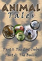 Animal Tales: Lost Cub / The Bully [DVD]