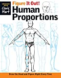 Figure It Out! Human Proportions: Draw the Head and Figure Right Every Time...