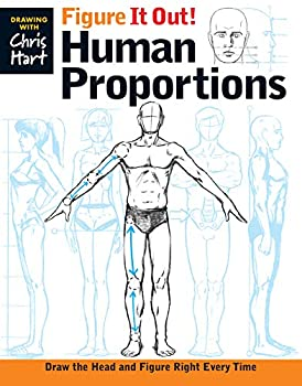 Figure It Out! Human Proportions  Draw the Head and Figure Right Every Time  Christopher Hart Figure It Out!