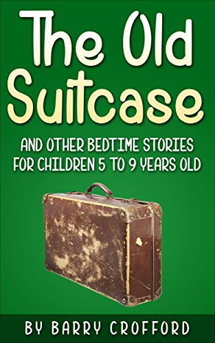 The Old Suitcase: And other bedtime stories for 5 to 9 years old