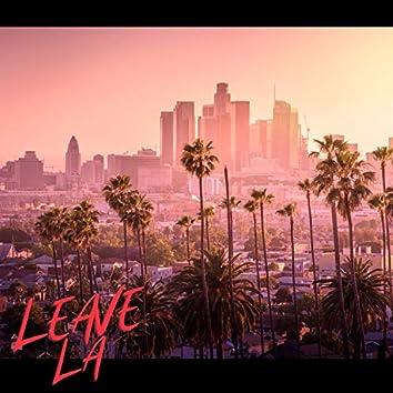 Leave LA