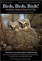 Birds Birds Birds: Indoor Birdwatching Field Trip [DVD]