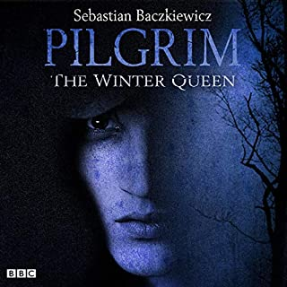 Pilgrim: The Winter Queen     The BBC Radio 4 Fantasy Drama Series              By:                                                                                                                                 Sebastian Baczkiewicz                               Narrated by:                                                                                                                                 Paul Hilton,                                                                                        Fenella Woolgar,                                                                                        Carolyn Pickles,                   and others                 Length: 1 hr and 27 mins     25 ratings     Overall 4.9
