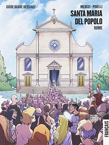 Santa Maria del Popolo. Roma. Guida a fumetti. Ediz. francese (Viaggi tra le nuvole)