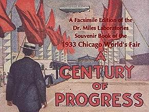 A Century of Progress: A Facsimile Edition of the Dr. Miles Laboratories Souvenir Book of the 1933 Chicago World's Fair