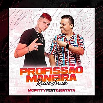 Profissão Maneira (feat. Dj Batata) (Rave Funk)