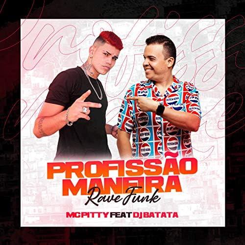 Mc Pitty & DJ Evolução feat. Dj Batata