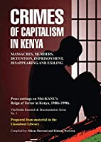 Crimes of Capitalism in Kenya (Research and Documentation)