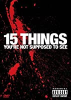 15 Things You're Not Supposed to See 1 [DVD]