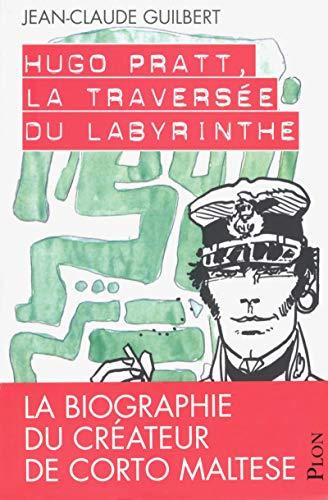 Hugo Pratt, la traversée du labyrinthe