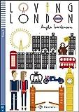 Loving London (Con espansione online) (ELI READERS)
