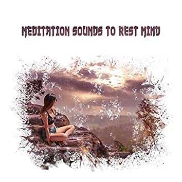 Meditation Sounds to Rest Mind – Calming Mind Sounds, Meditation & Relaxation, Easy Listening, Stress Relief