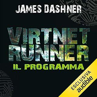VirtNet Runner - Il programma     The mortality doctrine 2              Di:                                                                                                                                 James Dashner                               Letto da:                                                                                                                                 Maurizio Di Girolamo                      Durata:  8 ore e 22 min     30 recensioni     Totali 4,3