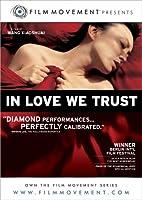 In Love We Trust [DVD]